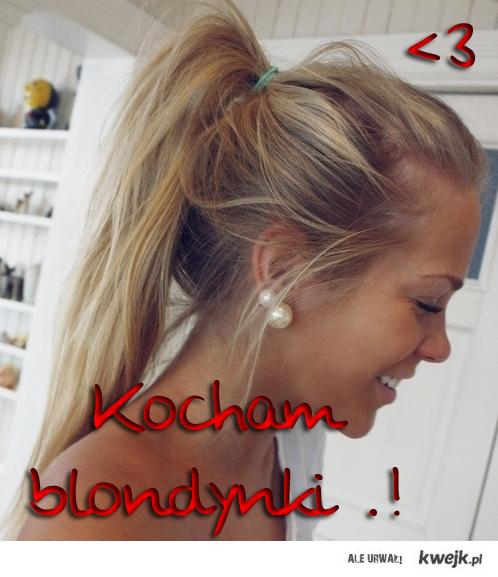 Kocham blondynki .! <3
