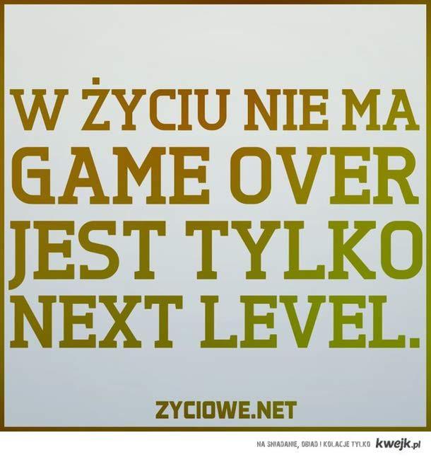 w życiu nie ma game over