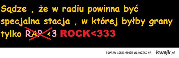 Rock lepszy niż rap <3333