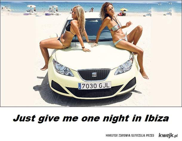 Just give me one night in Ibiza