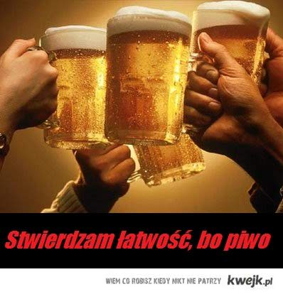 Stwierdzam łatwość, bo piwo