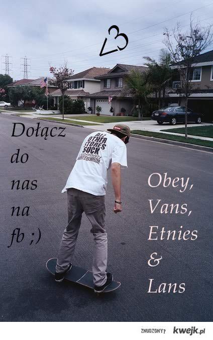 http://www.facebook.com/pages/Obey-Vans-Etnies-Lans/304482946287958