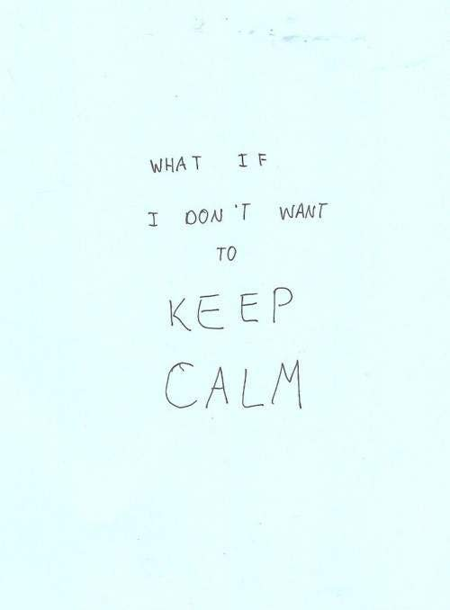 keep calm or not?