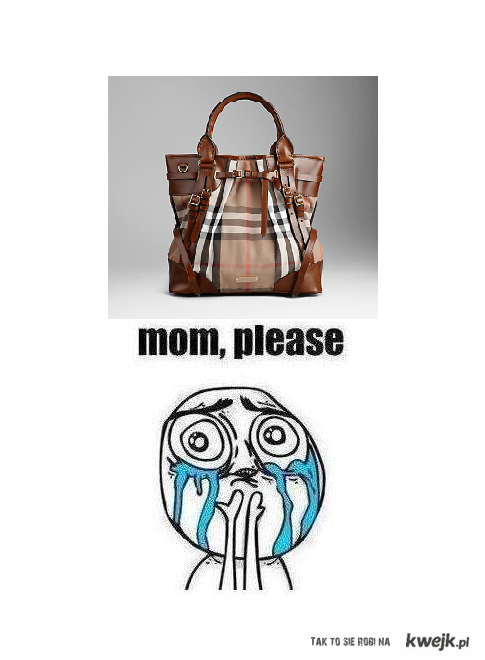 mom, please