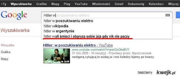 Google wiec co Hitler robi gdy nikt nie paczy :D
