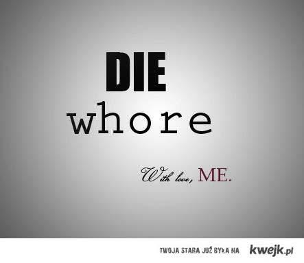 die whore