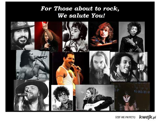 For Those about to rock...