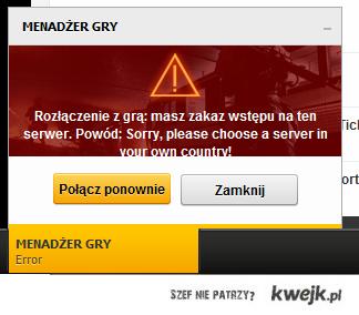Polacy ogarnijcie sie niedługo nie wejdę na żaden serwer