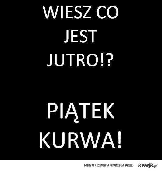 Piątek!!