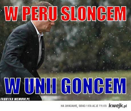 W Peru Sloncem, w  Unii - goncem