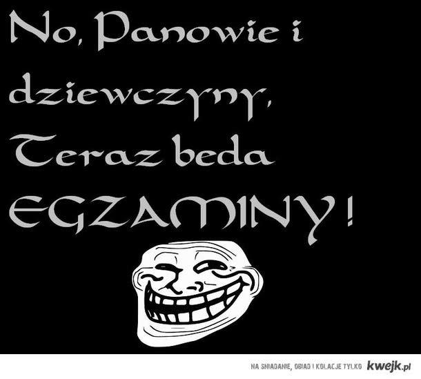 Egzaminy ;)