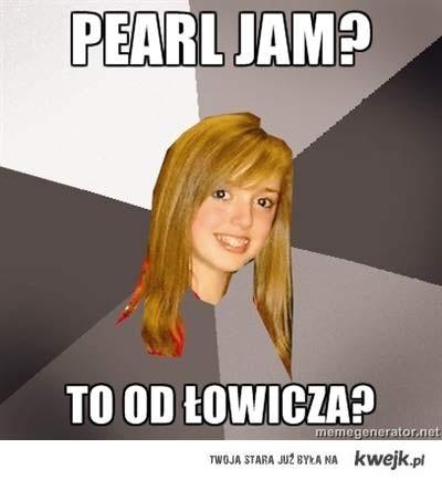 Pearl jam?
