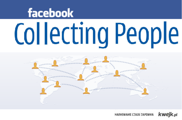 Facebook. Collecting People.
