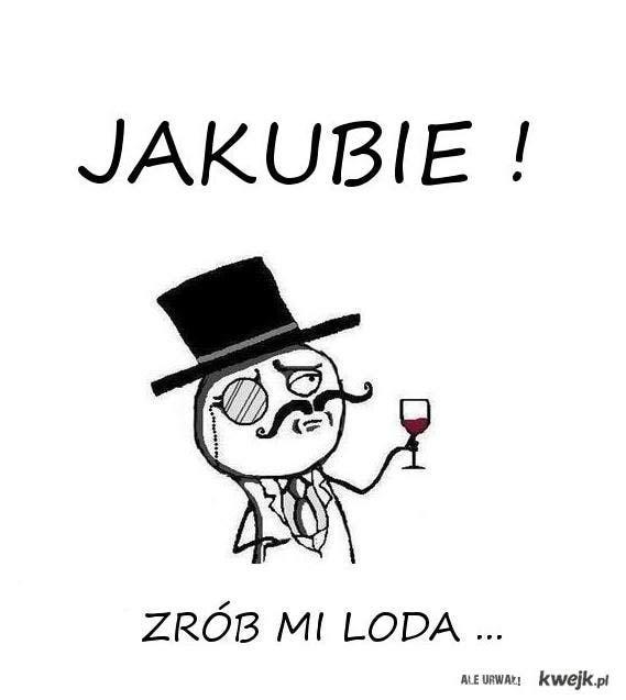 Jakubie!