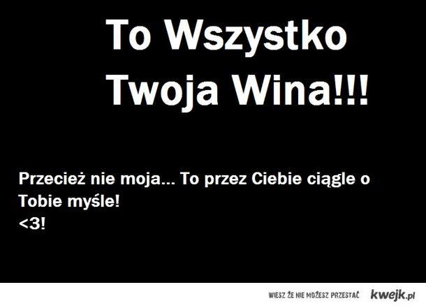 Twoja Wina!
