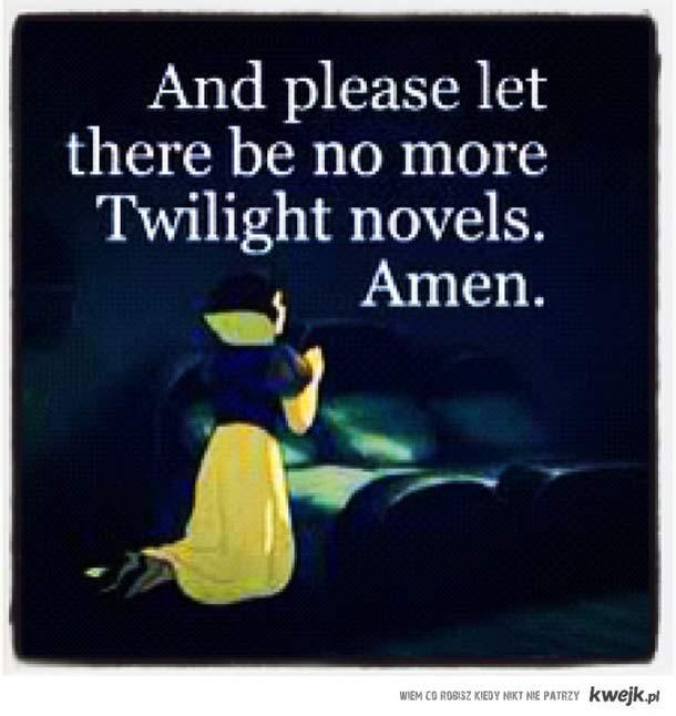 no more twilight.