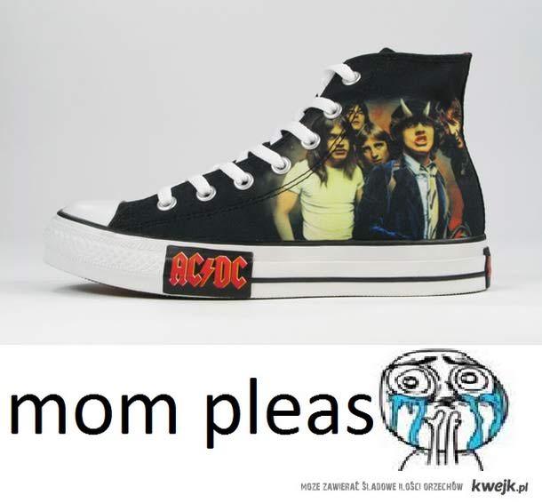 mom please !