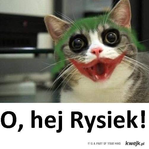 Rysiek!
