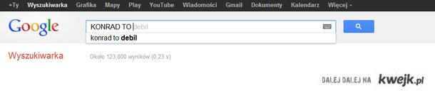 google prawde Ci powie... Konrad
