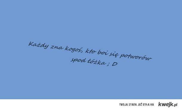 Potwory ; D