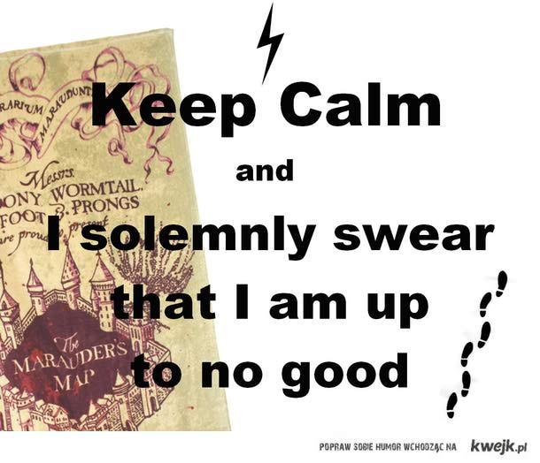 Keep Calm and Uroczyście przysięgam, że knuję coś niedobrego