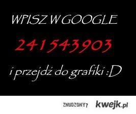 WPISZ W GOOGLE XD