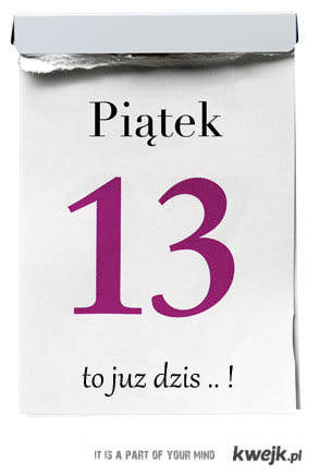 Piątek , 13...