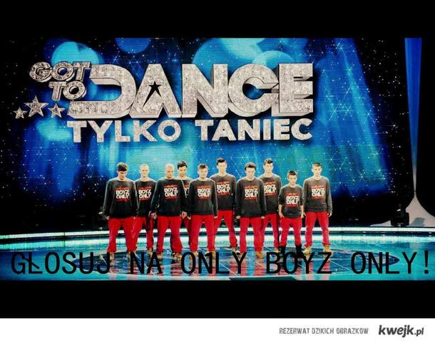 GOT TO DANCE BOYZ ONLY