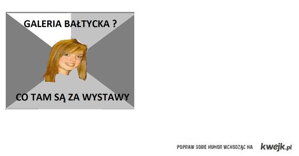 Galeria Bałtycka : ))
