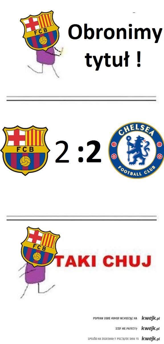Barcelona w LM? Taki chuj !