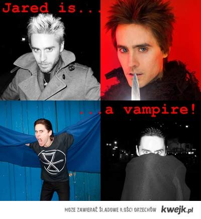Jared is a vampire!