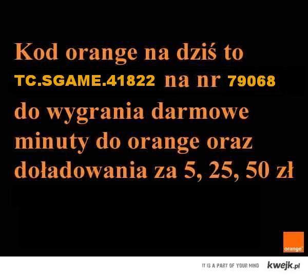 Kod z orange na dzis!