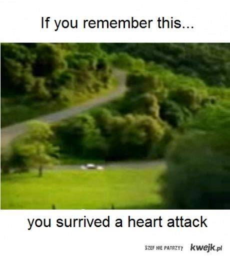 if you remember this, u survived a heart attack