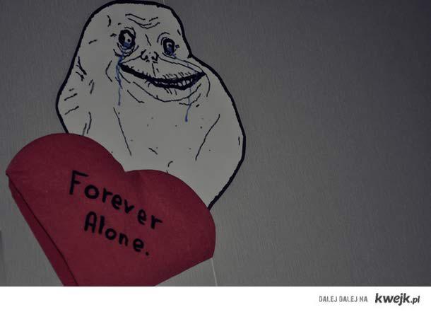 ForeverAlone.
