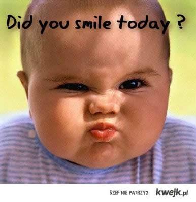 uśmiechnąłeś się dzisiaj?
