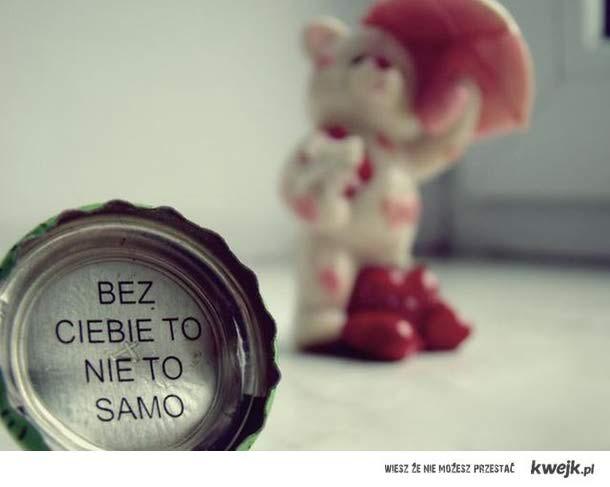bez Ciebie...