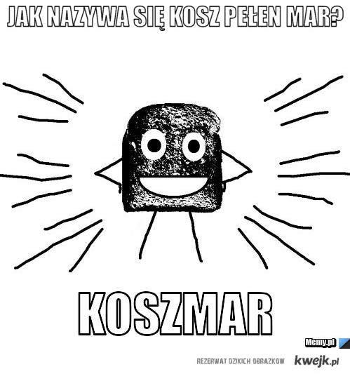 KOSZMAR!