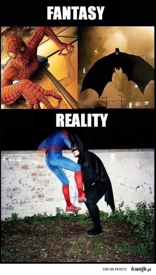 fantasy vs. reality