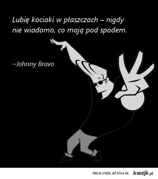 ~Johnny Bravo