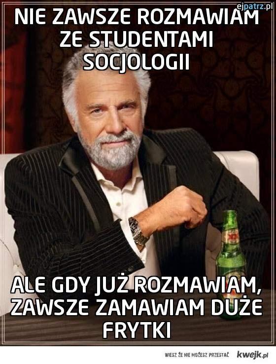 Nie zawsze rozmawiam ze studentami socjologii