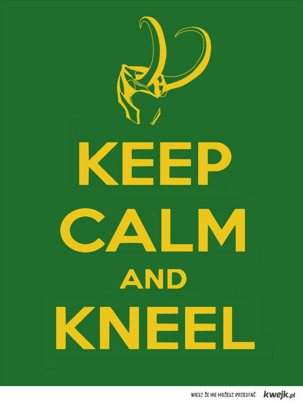 Kneel before king Loki