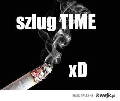szlug time