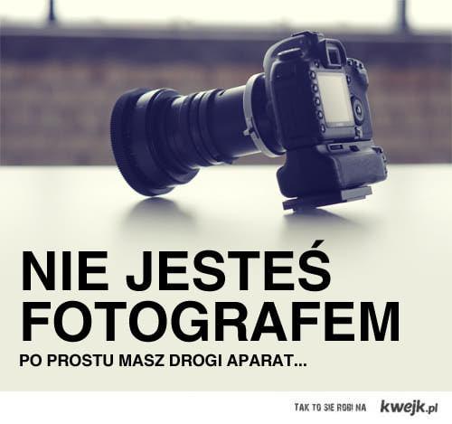 Nie jesteś fotografem...