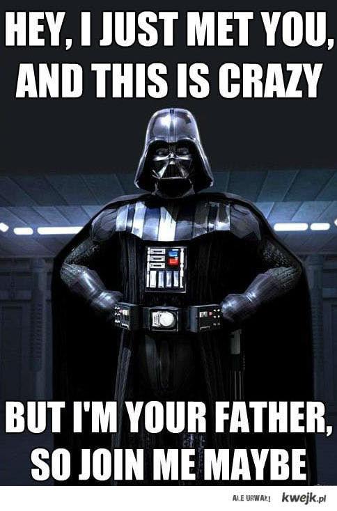 Darth Vader call me maybe