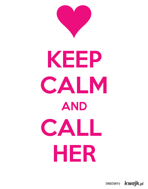 Call Her