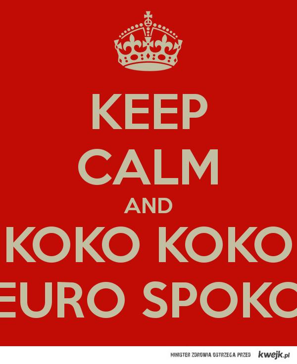 KEEP CALM AND KOKO KOKO
