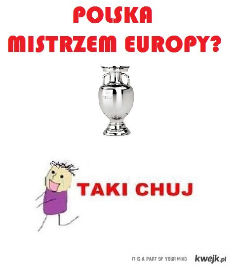 Polska mistrzem Europy? :)