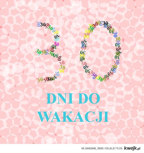 30 DO WAKACJI !!!