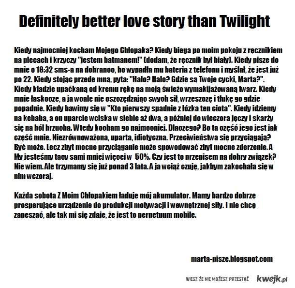 definitely better love story than Twilight