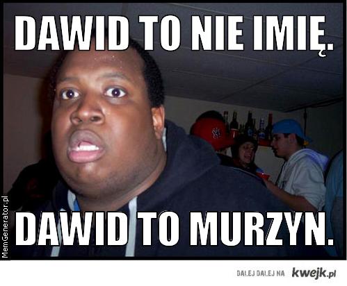 Dawid to nie imię...